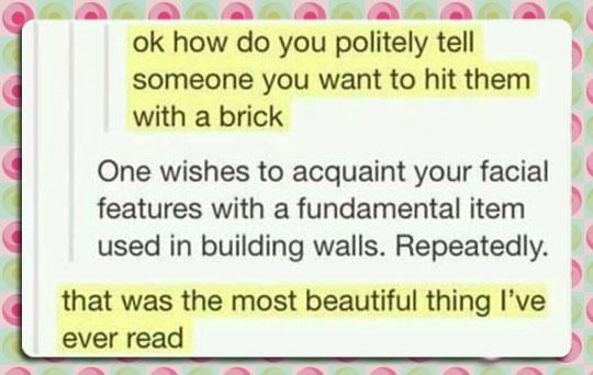 cool-polite-way-hit-brick