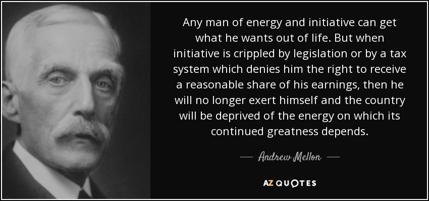 quote-any-man-of-energy-and-initiative-can-get-what-he-wants-out-of-life-but-when-initiative-andrew-mellon-146-4-0431
